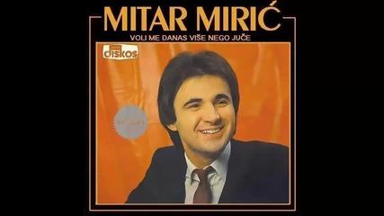 Mitar Miric - Zao mi je sto te ostavih - (Audio 1980) HD