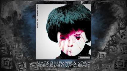 Black Sun Empire & Noisia - Hideous (Abysmatic Remix)