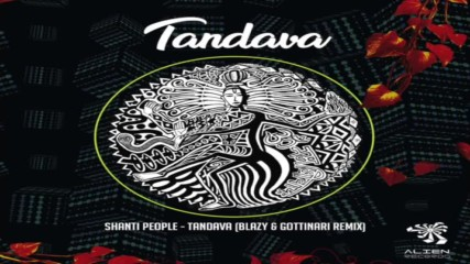 Shanti People - Tandava ( Blazy Gottinari Remix )