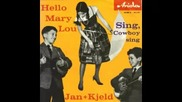 Jan und Kjeld - Hello Mary Lou (german cover)