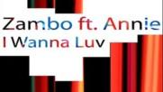 Zambo feat. Annie - I Wanna Luv ( Mix 1 ) ( Italodance1995 )