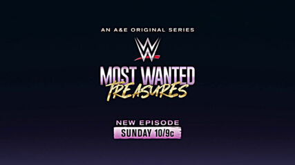WWE's Most Wanted Treasures this Sunday 10/9c