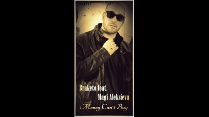 Braketo ft. Magi Aleksieva Mey - Money Can't Buy