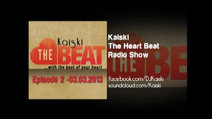 Kaiski - The Heartbeat Radio Show (episode 2) - 03.03.2013