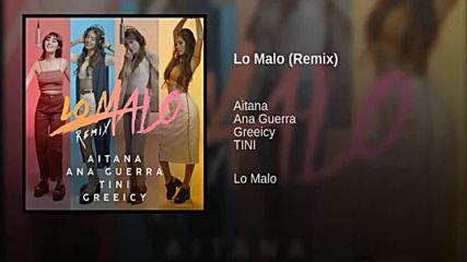 Aitana Ana Guerra ft. Greeicy Tini Lo Malo Remix