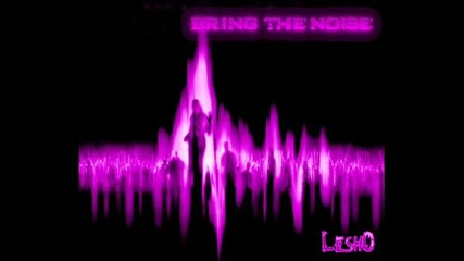Bring The Noise (up By Lesh0)