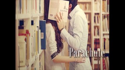 Parachute - Kiss me slowly.