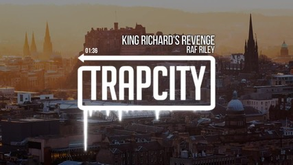 • Trap City • Raf Riley - King Richard's Revenge