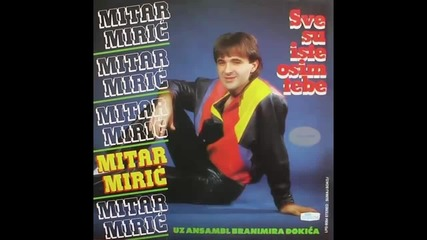 Mitar Miric - Voli voli samo mene - (Audio 1984) HD