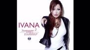 Златните хитове на Пайнер - 2- Ивана