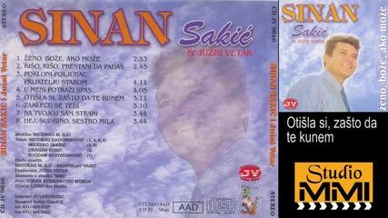 Sinan Sakic i Juzni Vetar - Otisla si, zasto da te kunem (Audio 1994)
