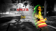 Stranger feat. Jahmmi Youth - 1leu