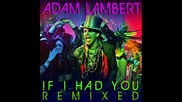 Adam Lambert - If I Had You (jason Nevins Extended Mix)
