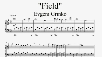 """Evgeni Grinko - Field"" - Piano sheet music (by Tatiana Hyusein)"