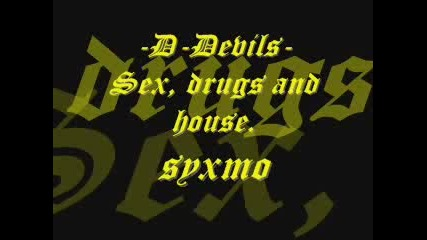 D - Devils - Sex, Drugs And House