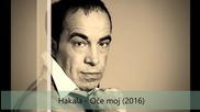 Fenomenalna balada!!! Nihad Fetic Hakala - 2016 - Oce moj (hq) (bg sub)