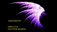 Like a G6 - (getter remix) [dubstep]