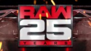 Watch the opening to Raw 25