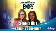 Sabrina Carpenter - Stand Out ( How To Build A Better Boy )