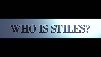 Who Is Stiles ?