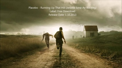 Placebo - Running Up That Hill ( Jerome Isma Ae Bootleg )