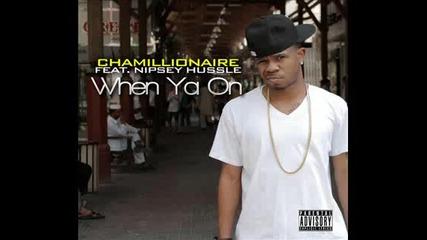 New 2011* Chamillionaire - When Ya On (feat. Nipsey Hussle)