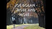 За първи път с превод / Joe Dolan - More And More