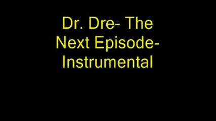 Dr Dre Ft Snoop Dog - Next Episode Instrum