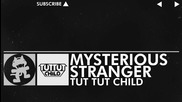 [edm] Tut Tut Child - Mysterious Stranger [monstercat Free Release]