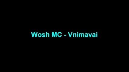 Wosh Mc - vnnimavai