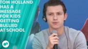 Tom Holland: 'I got bullied pretty badly'