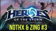 Zing & NoThx играят Heroes of the Storm със зрители #3