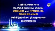 Hz Mehdiye Istanbulda Buyuk Bir Alim Karsi Cikacak 2015 Hd