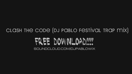 Clash the Code! (dj Pablo Festival Trap Mix) [nsfw Music Video]