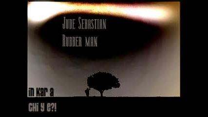 Jude Sebastian - Rubber Man