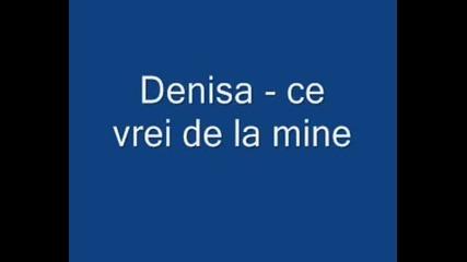 Denisa - Ce Vrei De La Mine + текст