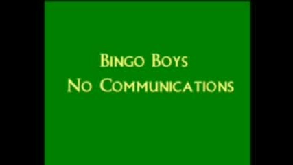 Bingo Boys - No Communication