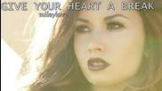 Превод! Demi Lovato - Give your heart a break - Дай почивка на сърцето си