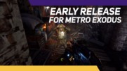 We're getting Metro Exodus & its mutants a week early and we can't wait