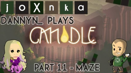 Dannyn_ Plays: Candle [Ep. 11]