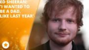 Ed Sheeran няма търпение да стане баща!