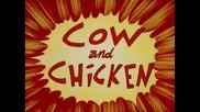 Крава и Пиле (cow and chicken)-сезон 2 епизод 4