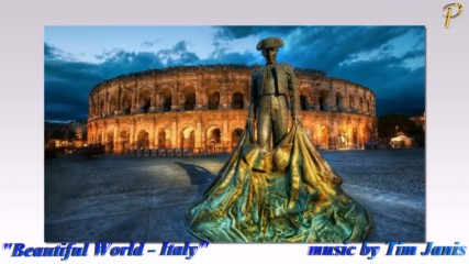 Прекрасните места по Света - Италия! ... ( Relaxing Music by Tim Janis)