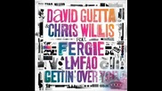 David Guetta and Chris Willis feat Fergie and lmfao - Gettin over you