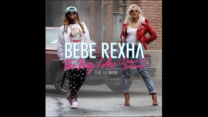 *2017* Bebe Rexha ft. Lil Wayne - The Way I Are ( Dance With Somebody )