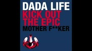 Dada Life - Kick Out The Epic Motherf__ker