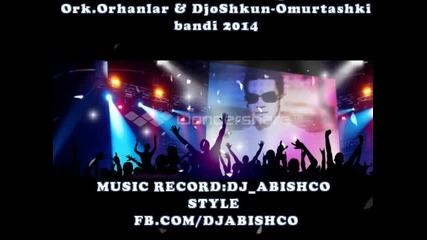 Ork.orhanlar & Djoshkun - Omurtashki Bandi 2014