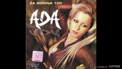 Ada Grahovic - Za godina sto - (Audio 2007)