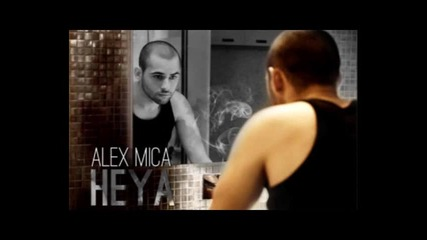 New! Alex Mica- Heya