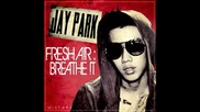 Jay Park - Body2body ( High Audio Quality )
